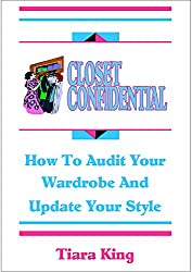 Closet Confidential: How To Audit Your Wardrobe And Update Your Style (English Edition)