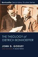The Theology of Dietrich Bonhoeffer (Bonhoeffer Secondary Studies)