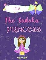 Lila The Sudoku Princess: Personalized Sudoku Puzzle Book for Kids