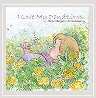 I Love My Dandelions