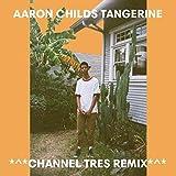Tangerine (Channel Tres Remix)
