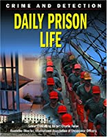 Daily Prison Life (Crime and Detection)