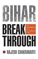 Bihar Breakthrough: The Turnaround of a Beleaguered State