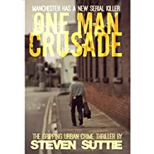 One Man Crusade : DCI Miller 1: Manchester's grittiest serial killer thriller with an unforgettable twist