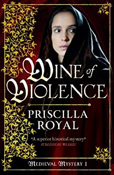 Wine of Violence (Medieval Mystery) by [Royal, Priscilla]