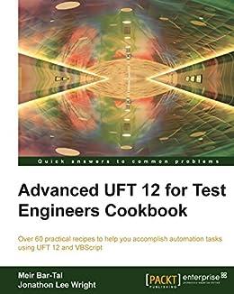 amazon co jp advanced uft 12 for test engineers cookbook english