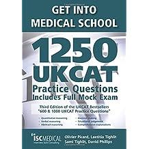 Get into Medical School - 1250 UKCAT Practice Questions. Includes Full Mock Exam