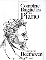 Complete Bagatelles for Piano (Dover Music for Piano)