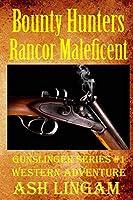 Bounty Hunters Rancor Maleficent: Western Adventures (Gunslinger Series)