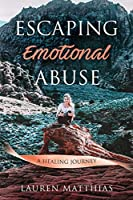 Escaping Emotional Abuse: A healing journey