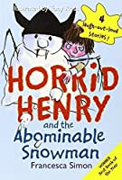 Horrid Henry and the Abominable Snowman by Francesca Simon(2010-08-01)