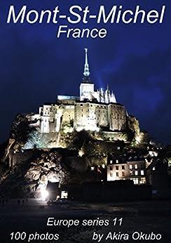 [大久保 明]のモン・サン・ミッシェル写真集・フランス(撮影数100):ヨーロッパシリーズ11