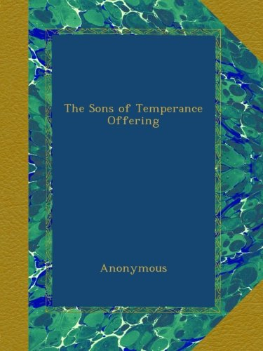 Download The Sons of Temperance Offering B00A2PCEQQ