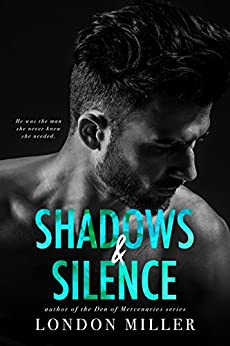 Shadows & Silence (The Wild Bunch Trilogy Book 2) by [Miller, London]