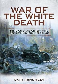 War of the White Death by [Irincheev, Bair]