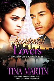 Accidental Lovers (The Accidental Series Book 3) by [Martin, Tina]