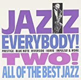 JAZZ EVERYBODY TWO! ~ALL OF THE BEST JAZZ~