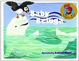 Baby Beluga (Raffi Songs to Read (Library))