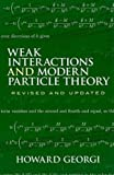 Weak Interactions and Modern Particle Theory (Dover Books on Physics)