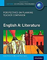 Perspectives on Planning: English A: Literature (Oxford IB Diploma Programme)