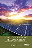How Solar Energy Became Cheap: A Model for Low-Carbon Innovation (English Edition) 画像