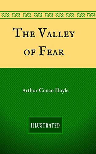 The Valley of Fear: By Sir Arthur Conan Doyle - Illustrated (English Edition)の詳細を見る
