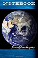 Motivational Notebook, Journal, Diary: The world can be yours (100 Pages, Blank,  6 x 9 inches)