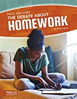 The Debate About Homework (Focus Readers: Pros and Cons: Voyager Level)