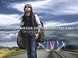 """【早期購入特典あり】SHOGO HAMADA ON THE ROAD 2015-2016""""Journey of a Songwriter"""" (完全生産限定盤)(オリジナルポスター付) [Blu-ray]/"""