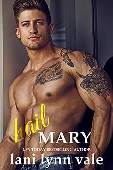 Hail Mary (Hail Raisers Book 6) by [Vale, Lani Lynn]