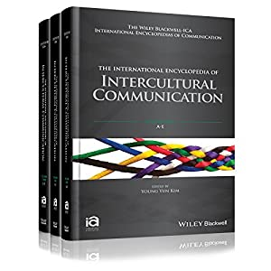 The International Encyclopedia of Intercultural Communication, 3 Volume Set (ICAZ - Wiley Blackwell-ICA International Encyclopedias of Communication)