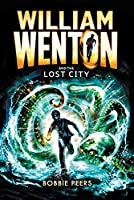 William Wenton and the Lost City (William Wenton 3)