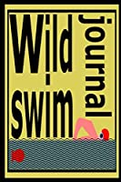 Wild Swimming Journal: Record your wild swimming adventures.