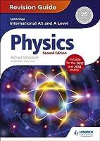 Cambridge International AS/A Level Physics Revision Guide second edition (Cambridge International As & a Level)