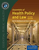 Essentials of Health Policy and Law + 2015 Annual Health Reform Update