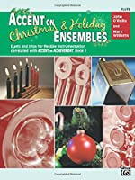 Accent on Christmas & Holiday Ensembles: Flute; Duets and Trios for Flexible Instrumentation Correlated with Accent on Achievement, Book 1