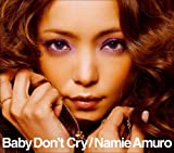 Baby Don't Cry / 安室奈美恵