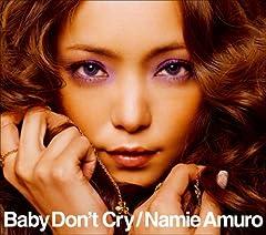 安室奈美恵「Baby Don't Cry」のジャケット画像