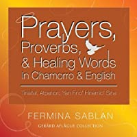 Prayers, Proverbs, and Healing Words in Chamorro and English