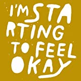 I'M STARTING TO FEEL OK VOL.6  - 10 YEARS EDITION -
