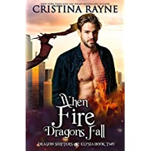 When Fire Dragons Fall (Dragon Shifters of Elysia Book 2)