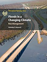 Floods in a Changing Climate: Risk Management (International Hydrology Series)
