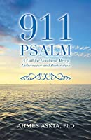 911 Psalm: A Call for Goodness, Mercy, Deliverance and Restoration