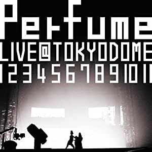 結成10周年、 メジャーデビュー5周年記念! Perfume LIVE @東京ドーム 「1 2 3 4 5 6 7 8 9 10 11」【通常盤】 [DVD]