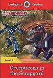 Transformers: Deceptions in the Scrapyard - Ladybird Readers Level 1