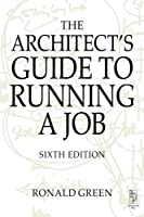 The Architects Guide to Running A Job, Sixth Edition