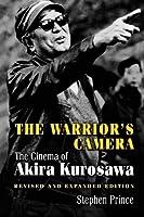 The Warrior's Camera: The Cinema of Akira Kurosawa