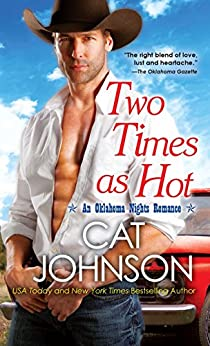 Two Times As Hot (Oklahoma Nights series) by [Johnson, Cat]