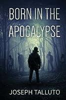 Born in the Apocalypse