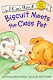 Biscuit Meets the Class Pet (My Frst I Can Read)